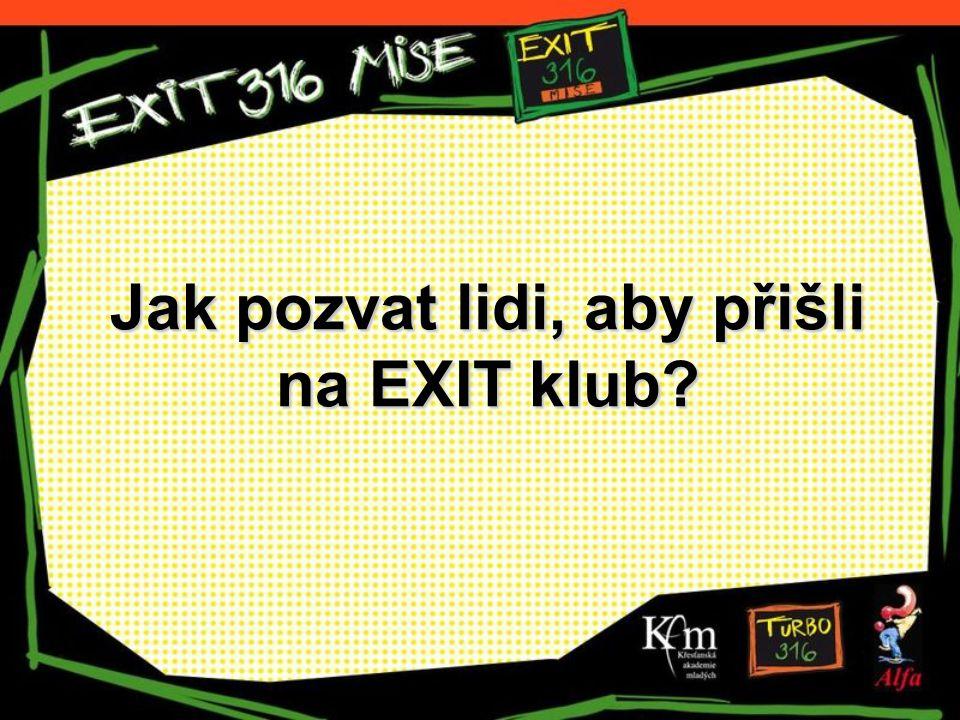 Jak pozvat lidi, aby přišli na EXIT klub