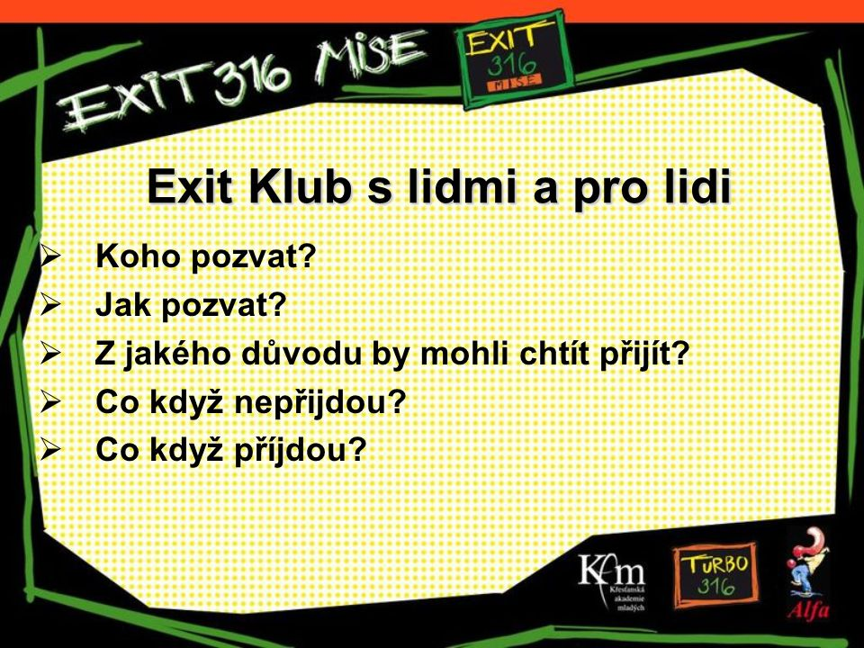 Exit Klub s lidmi a pro lidi  Koho pozvat.  Jak pozvat.