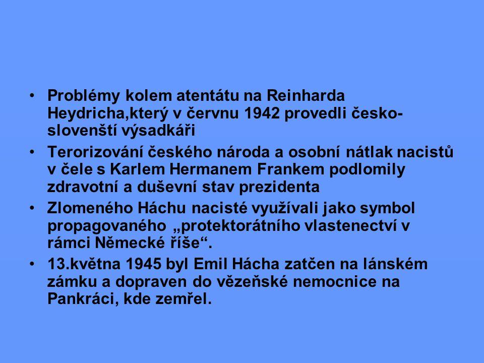 Problémy kolem atentátu na Reinharda Heydricha,který v červnu 1942 provedli česko- slovenští výsadkáři Terorizování českého národa a osobní nátlak nac