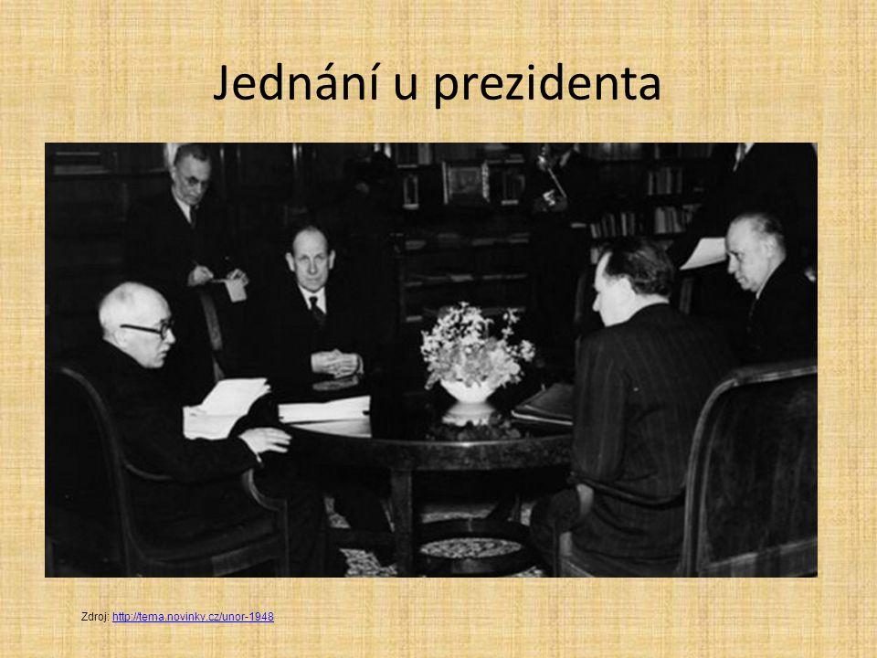 Jednání u prezidenta Zdroj: http://tema.novinky.cz/unor-1948http://tema.novinky.cz/unor-1948
