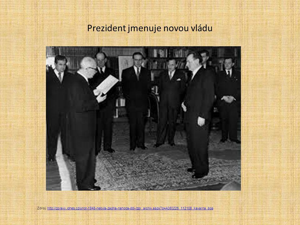 Prezident jmenuje novou vládu Zdroj: http://zpravy.idnes.cz/unor-1948-nebyla-zadna-nahoda-ddi-/zpr_archiv.aspx?c=A080225_112108_kavarna_boshttp://zpra