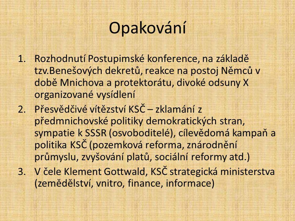Opakování 1.Rozhodnutí Postupimské konference, na základě tzv.Benešových dekretů, reakce na postoj Němců v době Mnichova a protektorátu, divoké odsuny