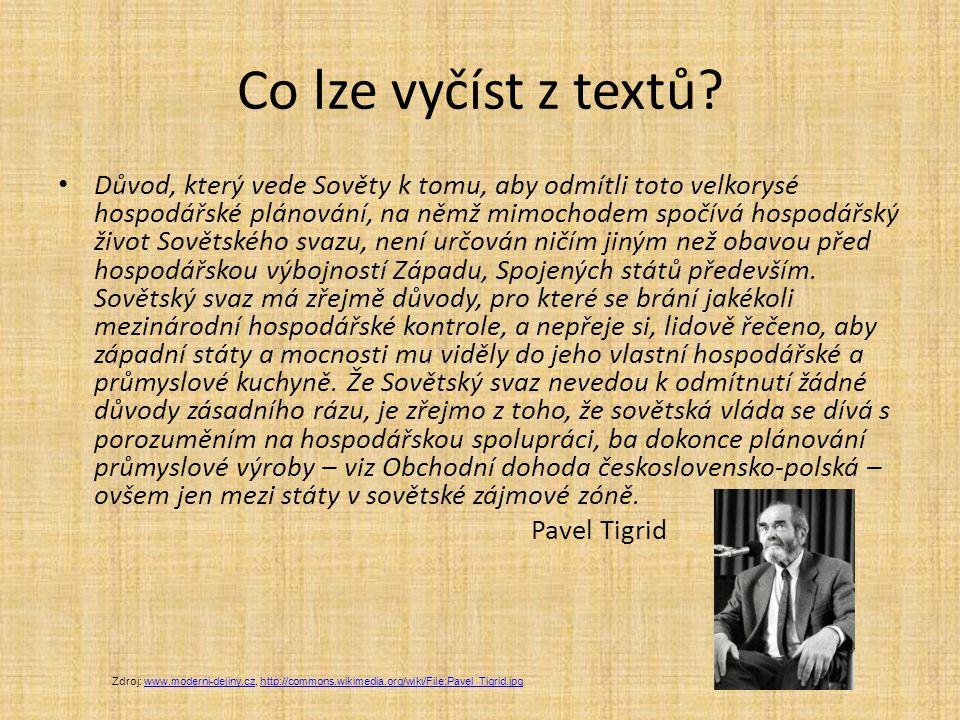 Co lze vyčíst z textů? Důvod, který vede Sověty k tomu, aby odmítli toto velkorysé hospodářské plánování, na němž mimochodem spočívá hospodářský život