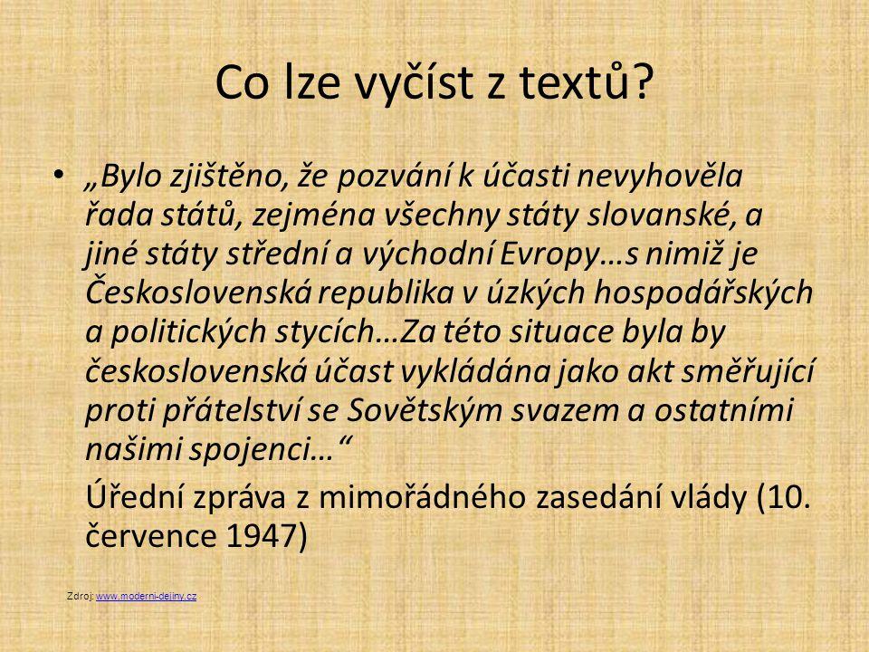 """Co lze vyčíst z textů? """"Bylo zjištěno, že pozvání k účasti nevyhověla řada států, zejména všechny státy slovanské, a jiné státy střední a východní Evr"""