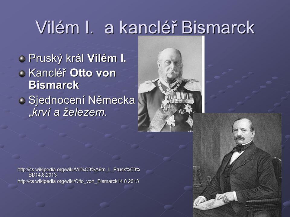 Vilém I.a kancléř Bismarck Pruský král Vilém I.