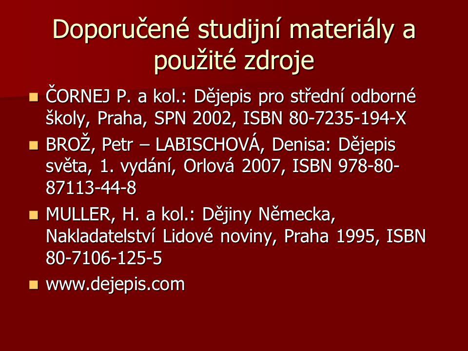Doporučené studijní materiály a použité zdroje ČORNEJ P.