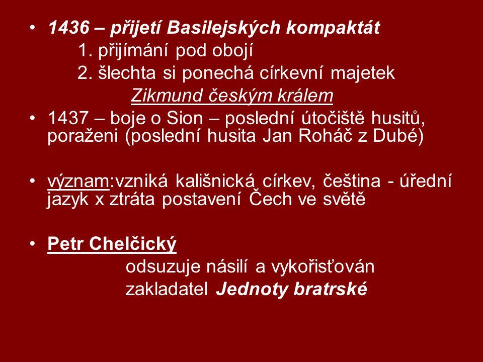1436 – přijetí Basilejských kompaktát 1.přijímání pod obojí 2.