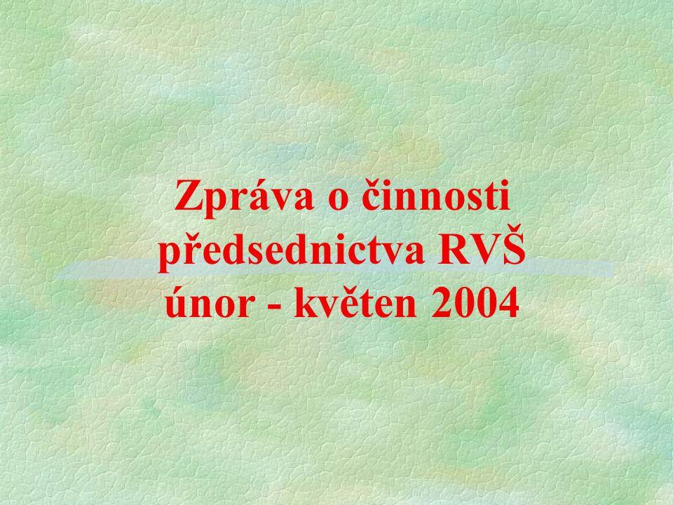 Zpráva o činnosti předsednictva RVŠ únor - květen 2004