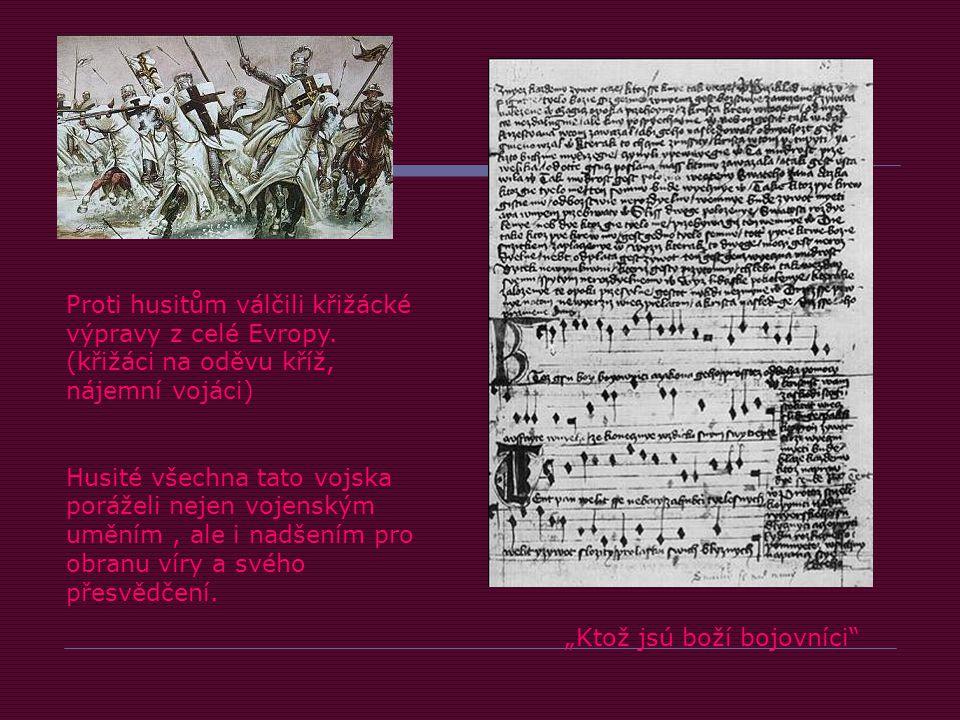 Proti husitům válčili křižácké výpravy z celé Evropy.