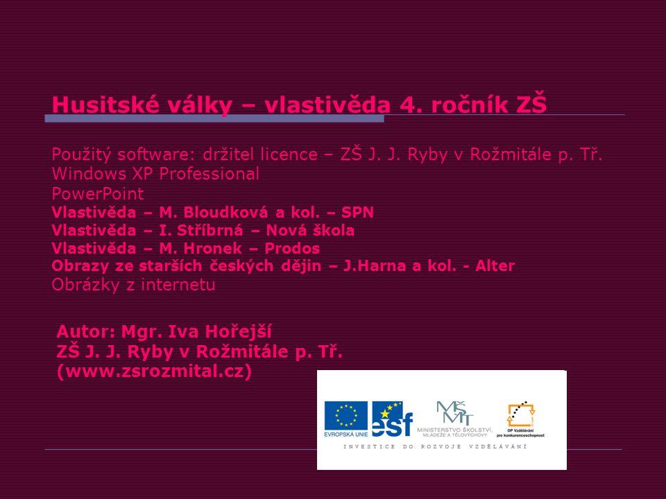 Husitské války – vlastivěda 4.ročník ZŠ Použitý software: držitel licence – ZŠ J.