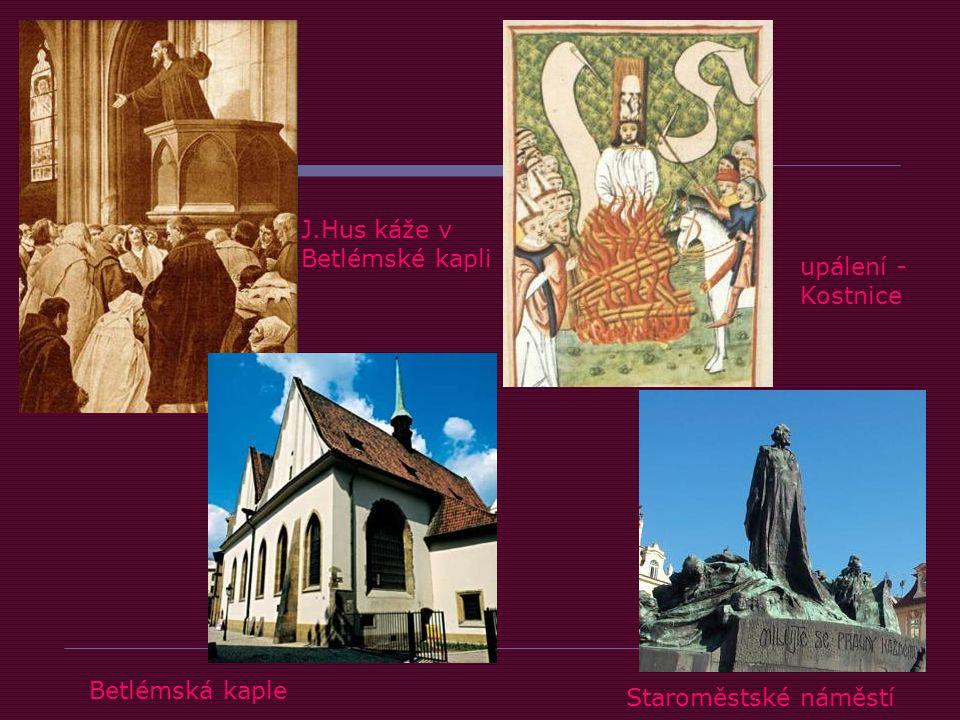 Betlémská kaple J.Hus káže v Betlémské kapli upálení - Kostnice Staroměstské náměstí
