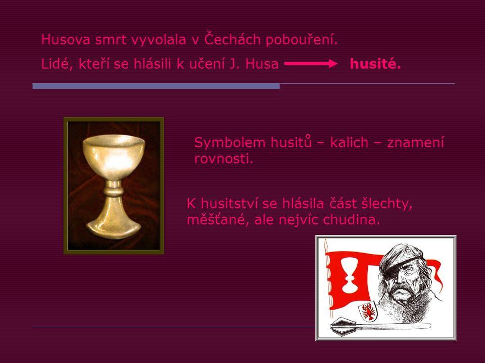 Husova smrt vyvolala v Čechách pobouření.Lidé, kteří se hlásili k učení J.