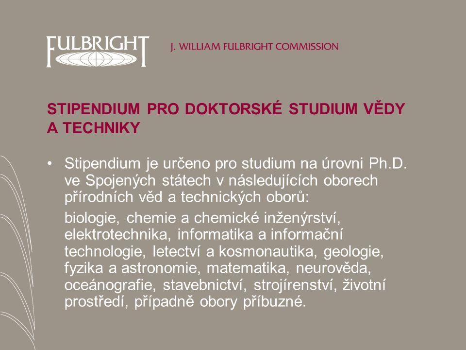 STIPENDIUM PRO DOKTORSKÉ STUDIUM VĚDY A TECHNIKY Stipendium je určeno pro studium na úrovni Ph.D.