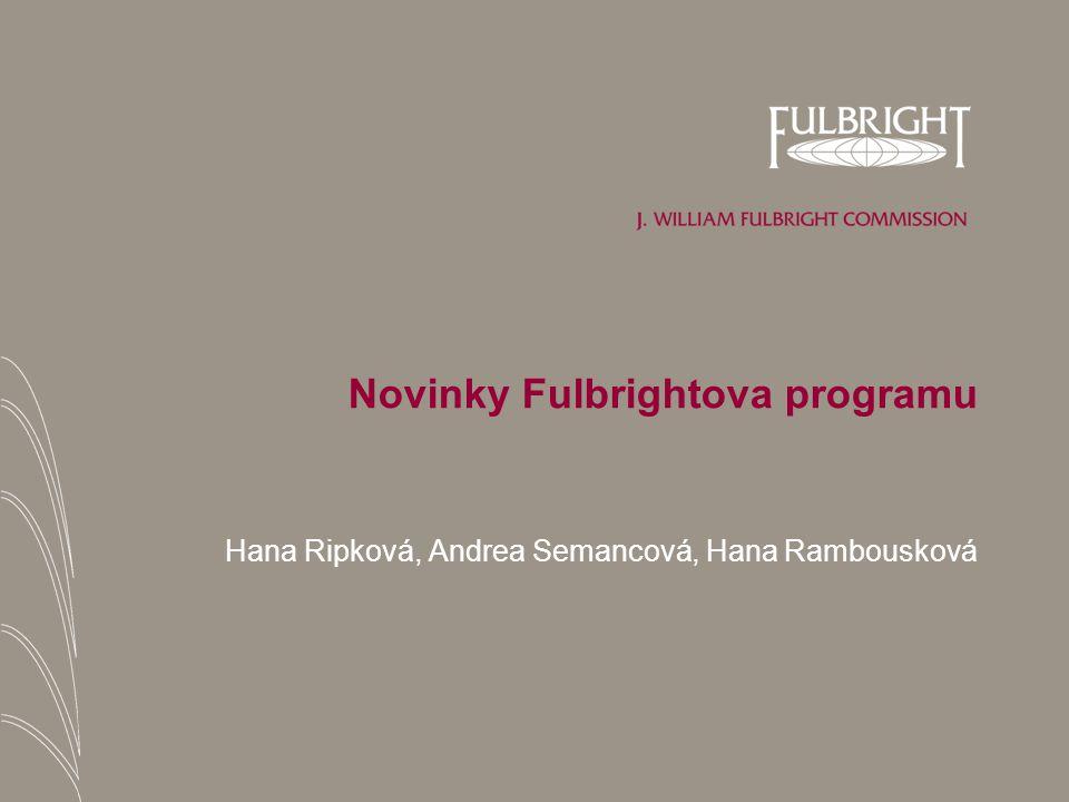 Novinky Fulbrightova programu Hana Ripková, Andrea Semancová, Hana Rambousková