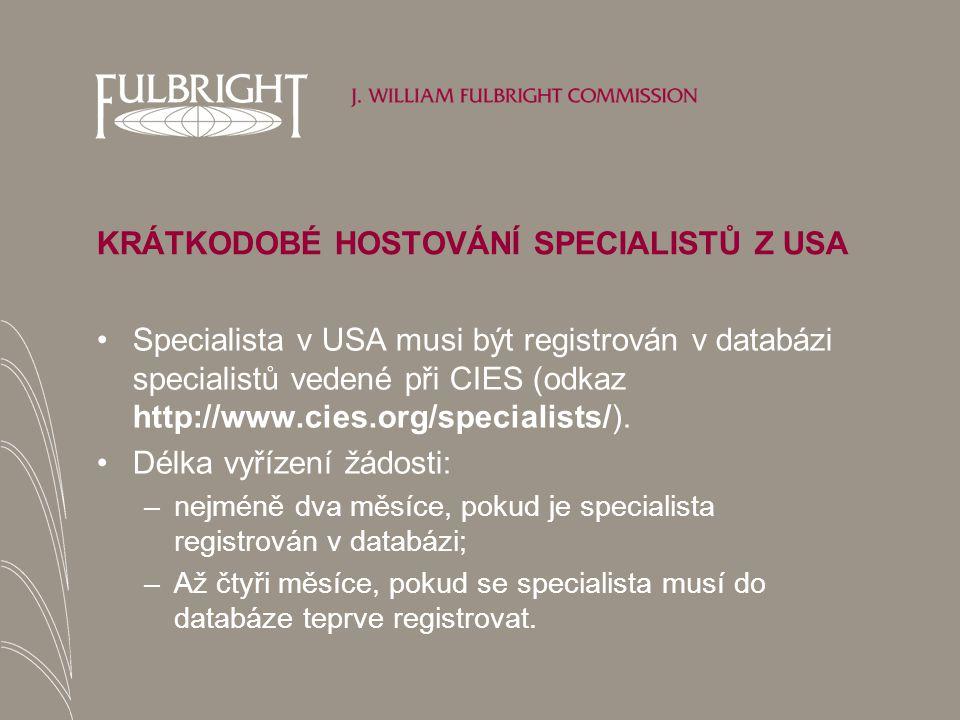 KRÁTKODOBÉ HOSTOVÁNÍ SPECIALISTŮ Z USA Specialista v USA musi být registrován v databázi specialistů vedené při CIES (odkaz http://www.cies.org/specialists/).