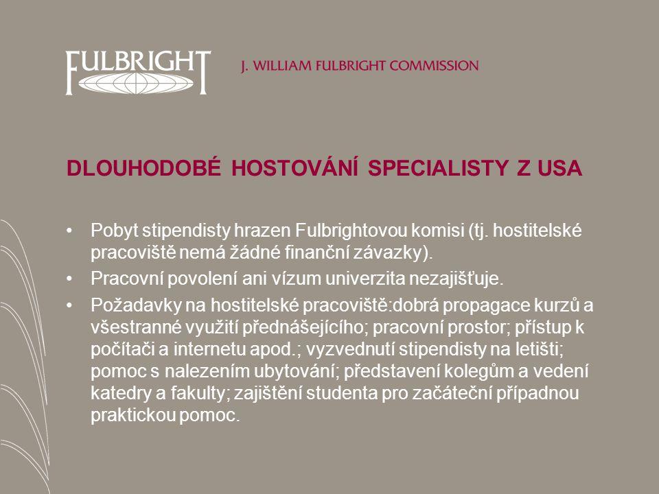 DLOUHODOBÉ HOSTOVÁNÍ SPECIALISTY Z USA Pobyt stipendisty hrazen Fulbrightovou komisi (tj.