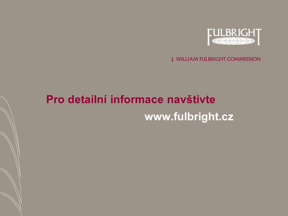 Pro detailní informace navštivte www.fulbright.cz