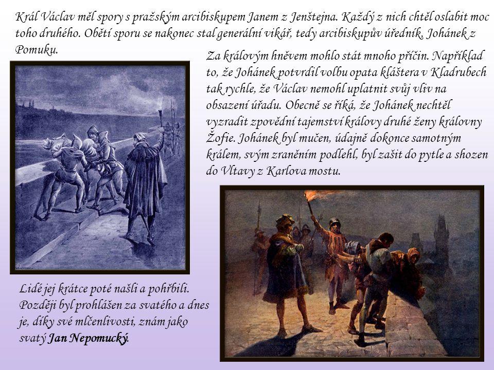 Král Václav měl spory s pražským arcibiskupem Janem z Jenštejna. Každý z nich chtěl oslabit moc toho druhého. Obětí sporu se nakonec stal generální vi
