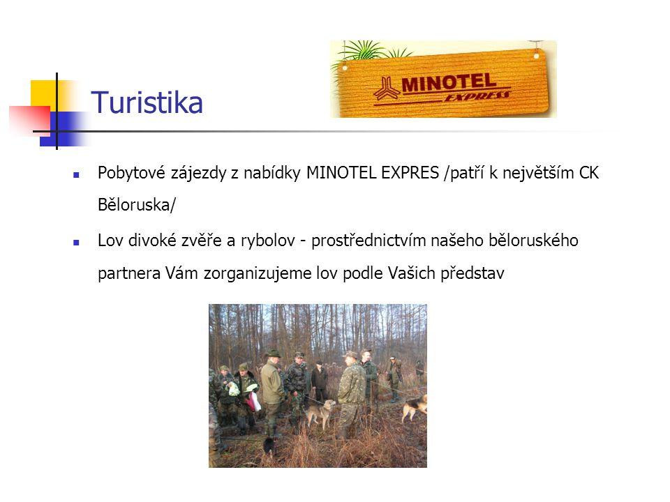 Turistika Pobytové zájezdy z nabídky MINOTEL EXPRES /patří k největším CK Běloruska/ Lov divoké zvěře a rybolov - prostřednictvím našeho běloruského p