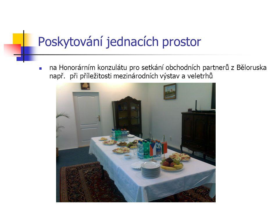 Poskytování jednacích prostor na Honorárním konzulátu pro setkání obchodních partnerů z Běloruska např. při příležitosti mezinárodních výstav a veletr