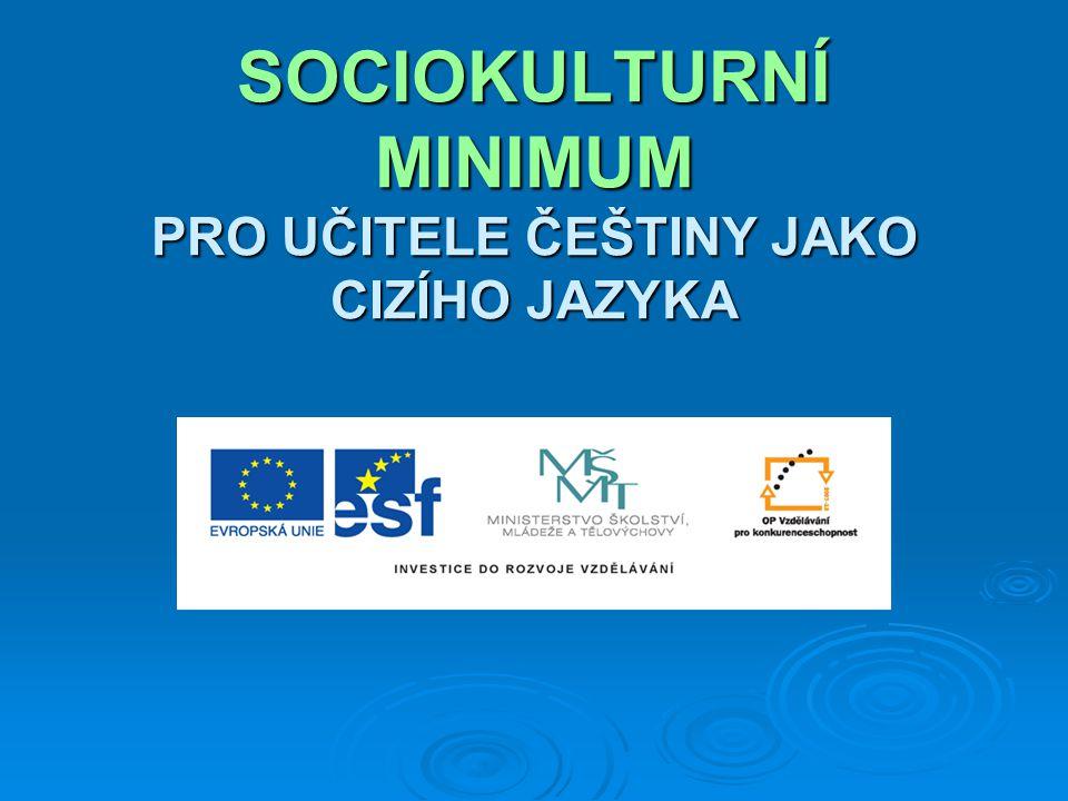 SOCIOKULTURNÍ MINIMUM  Odlišný vzdělávací systém např.