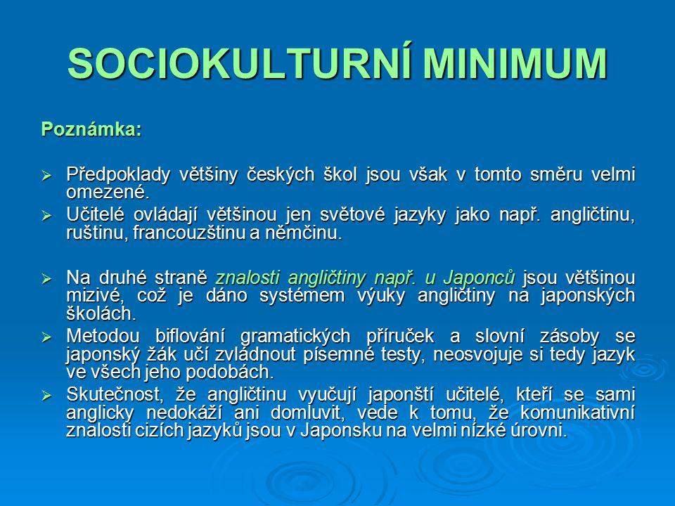 SOCIOKULTURNÍ MINIMUM Poznámka:  Předpoklady většiny českých škol jsou však v tomto směru velmi omezené.