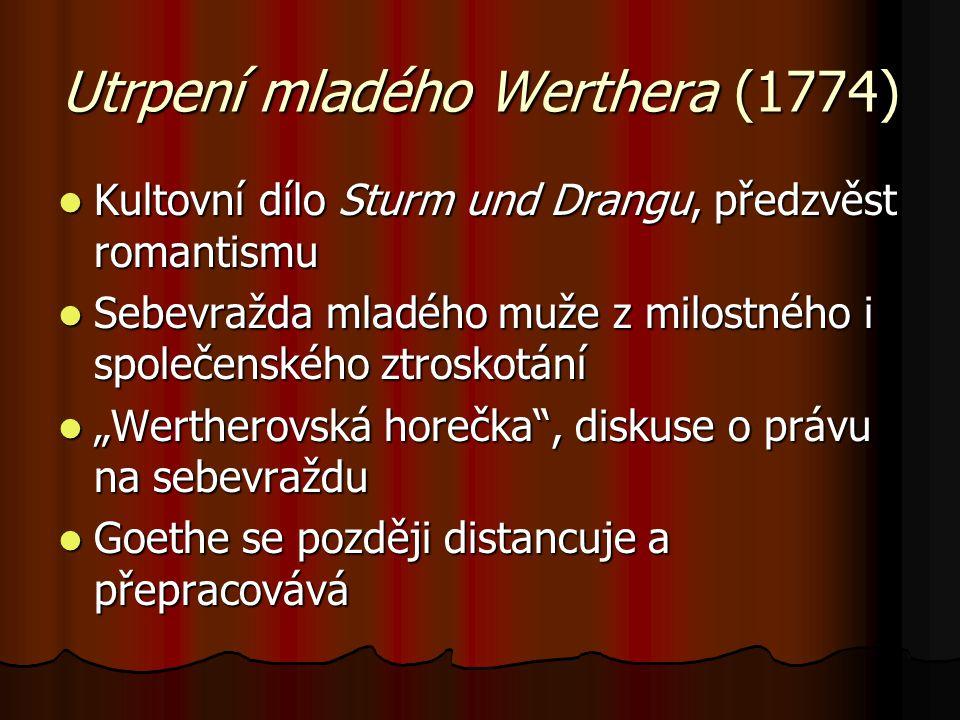 Utrpení mladého Werthera (1774) Kultovní dílo Sturm und Drangu, předzvěst romantismu Kultovní dílo Sturm und Drangu, předzvěst romantismu Sebevražda m