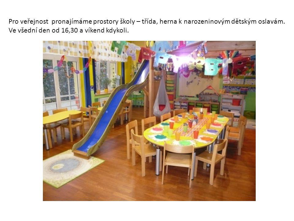 Pro veřejnost pronajímáme prostory školy – třída, herna k narozeninovým dětským oslavám. Ve všední den od 16,30 a víkend kdykoli.