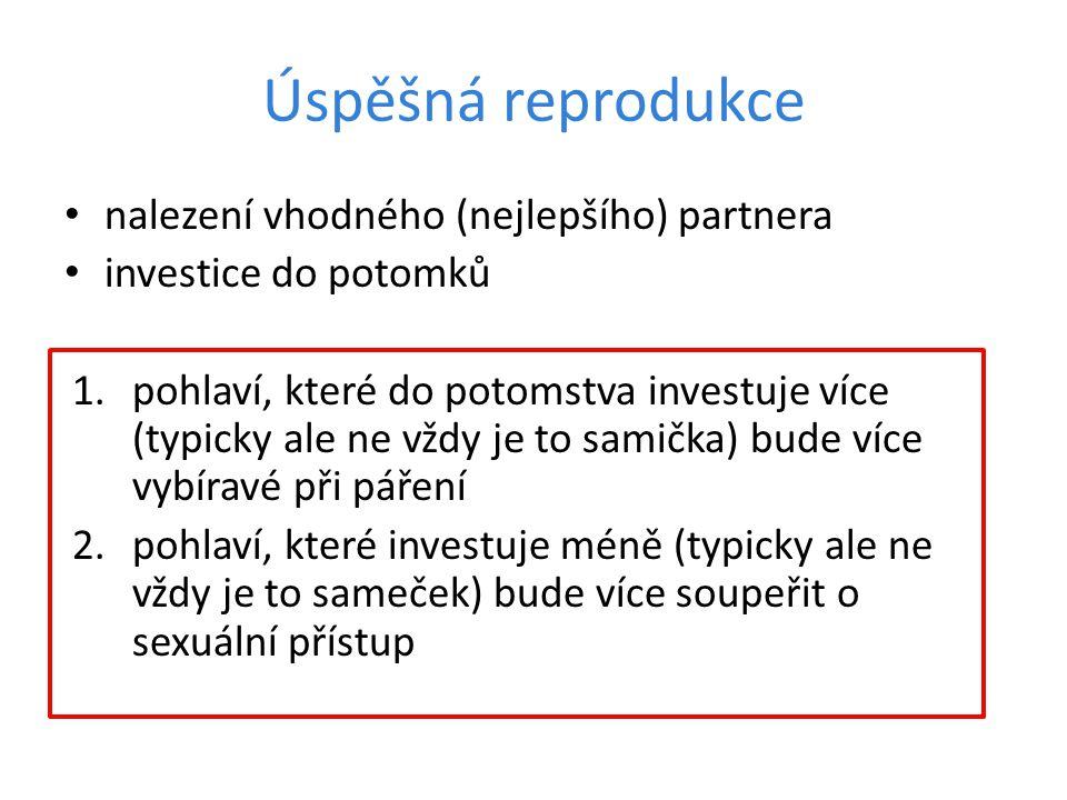 Úspěšná reprodukce nalezení vhodného (nejlepšího) partnera investice do potomků 1.pohlaví, které do potomstva investuje více (typicky ale ne vždy je t