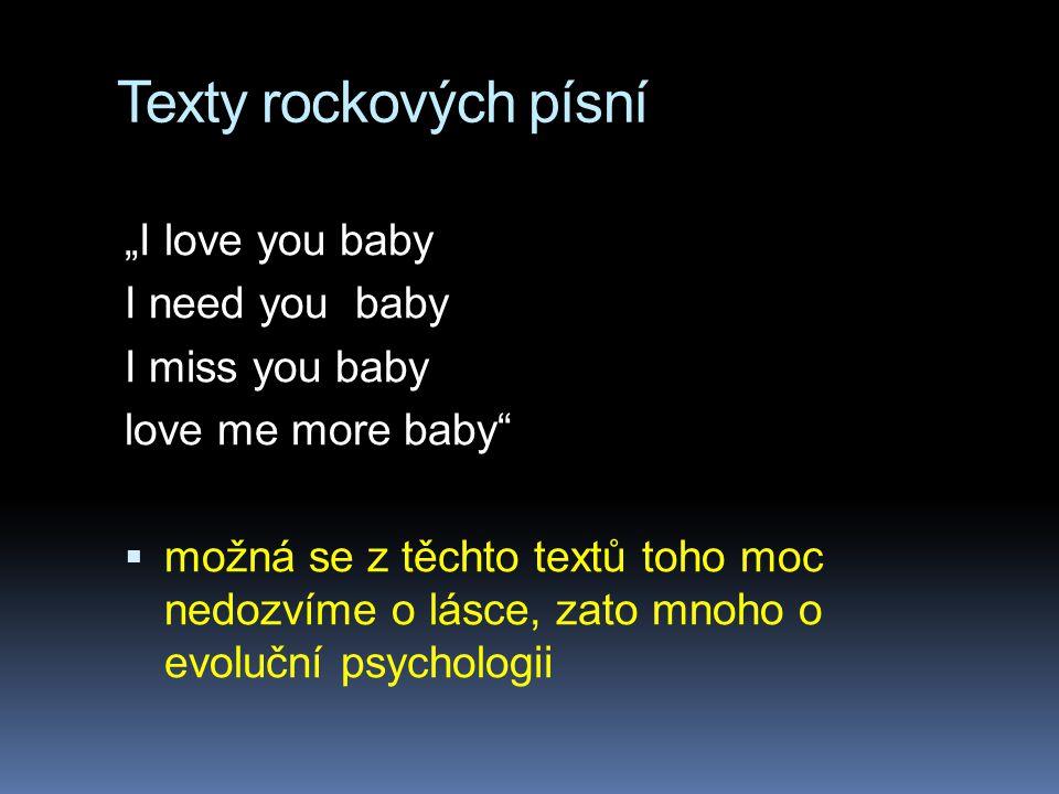 """Texty rockových písní """"I love you baby I need you baby I miss you baby love me more baby""""  možná se z těchto textů toho moc nedozvíme o lásce, zato m"""