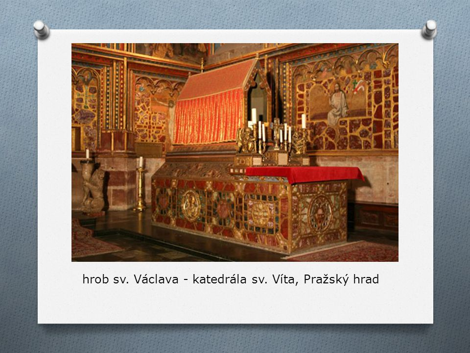  Ludmila a Václav byli po své smrti prohlášeni za svaté  svatý Václav je považován za hlavního patrona české země a symbol české státnosti  památku svatého Václava si připomínáme státním svátkem dne: 28.