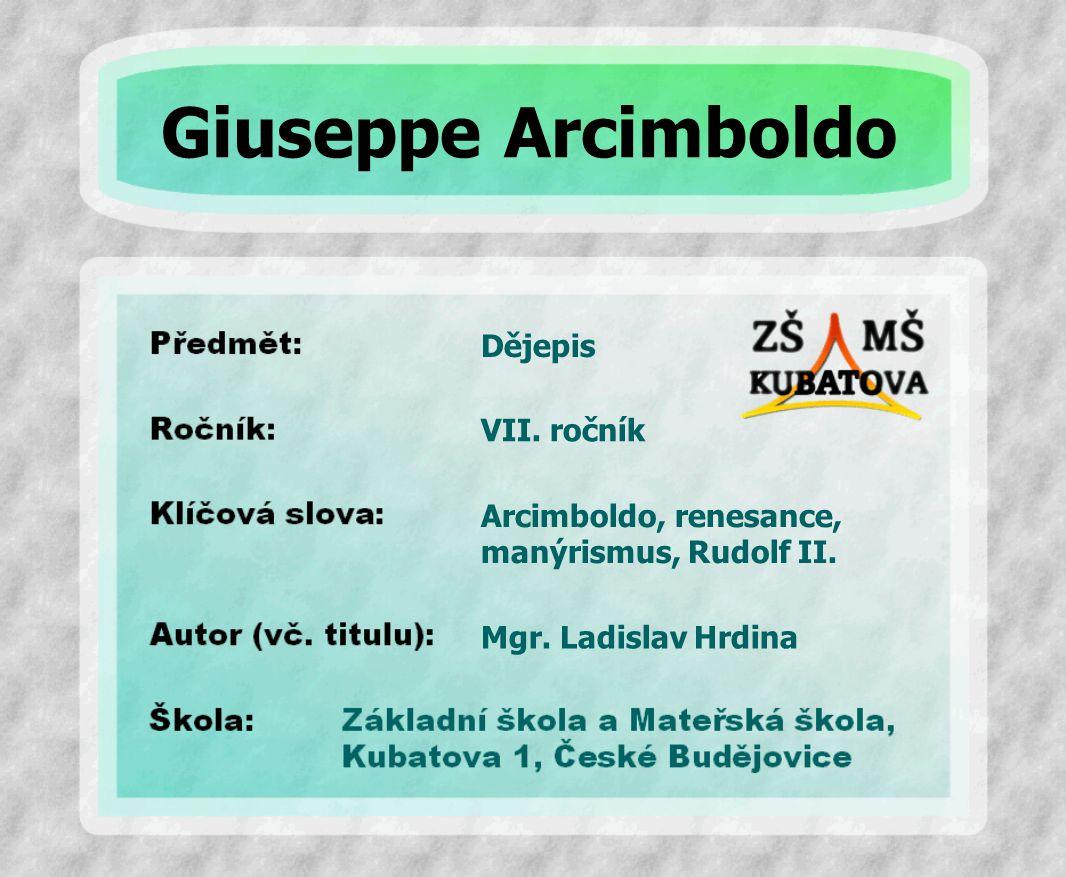 Dějepis Arcimboldo, renesance, manýrismus, Rudolf II.