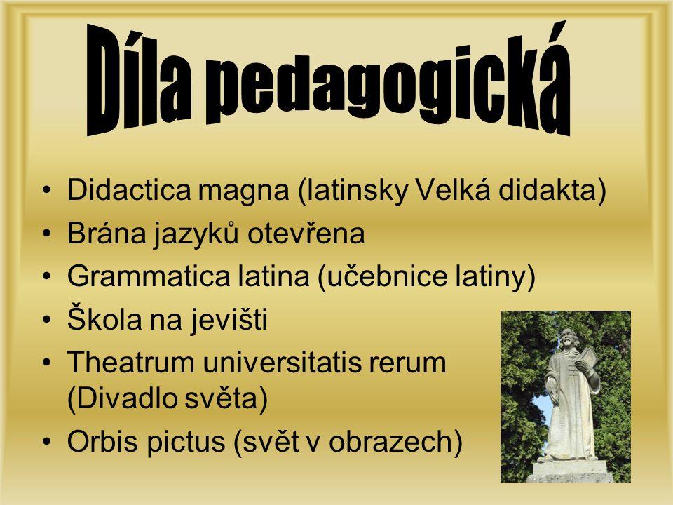 Didactica magna (latinsky Velká didakta) Brána jazyků otevřena Grammatica latina (učebnice latiny) Škola na jevišti Theatrum universitatis rerum (Diva