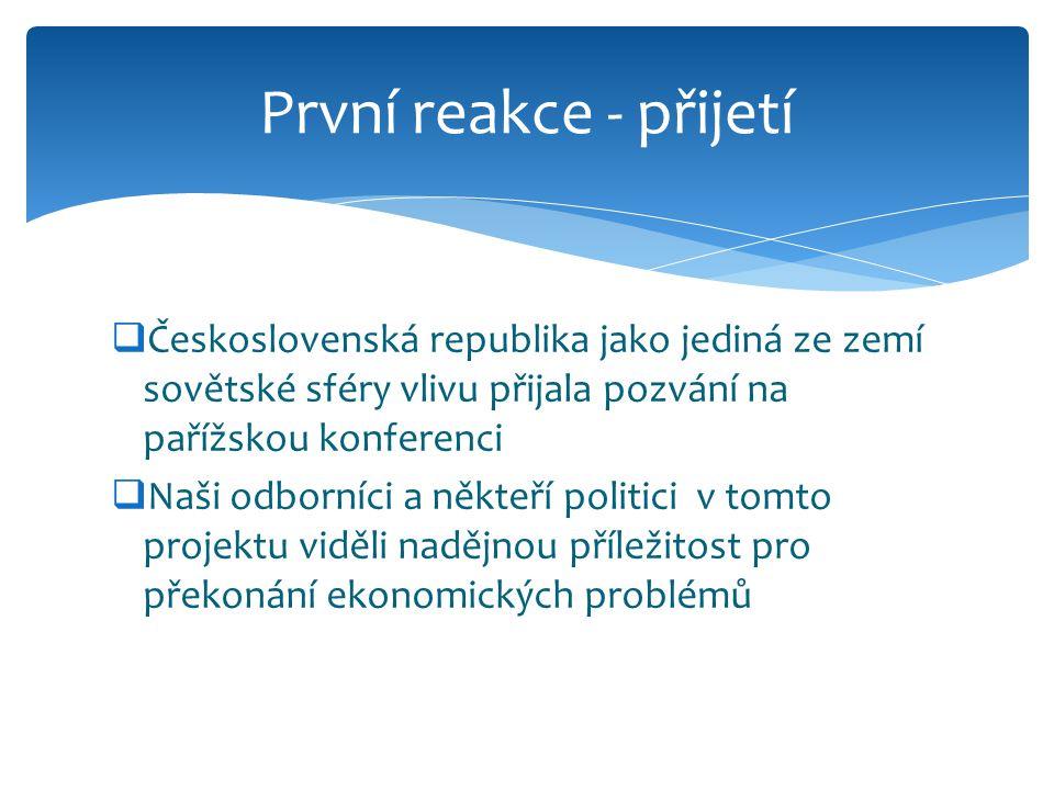  Československá republika jako jediná ze zemí sovětské sféry vlivu přijala pozvání na pařížskou konferenci  Naši odborníci a někteří politici v tomt