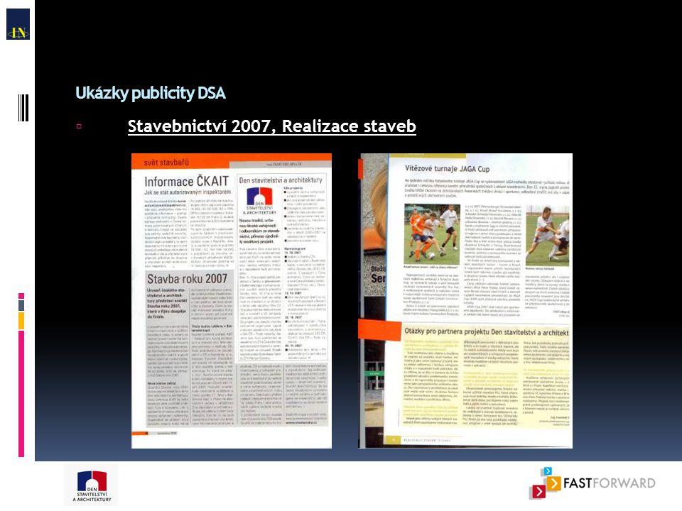 Ukázky publicity DSA  Stavebnictví 2007, Realizace staveb