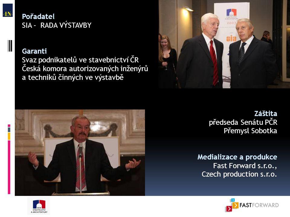 Záštita předseda Senátu PČR Přemysl Sobotka Medializace a produkce Fast Forward s.r.o., Czech production s.r.o.