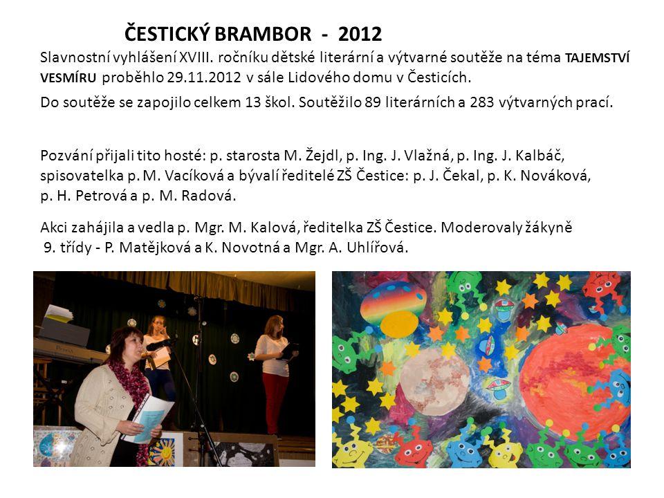 ČESTICKÝ BRAMBOR - 2012 Slavnostní vyhlášení XVIII. ročníku dětské literární a výtvarné soutěže na téma TAJEMSTVÍ VESMÍRU proběhlo 29.11.2012 v sále L
