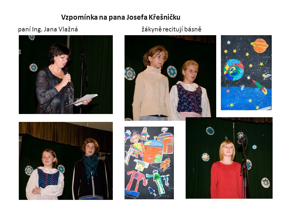 Vzpomínka na pana Josefa Křešničku paní Ing. Jana Vlažnážákyně recitují básně