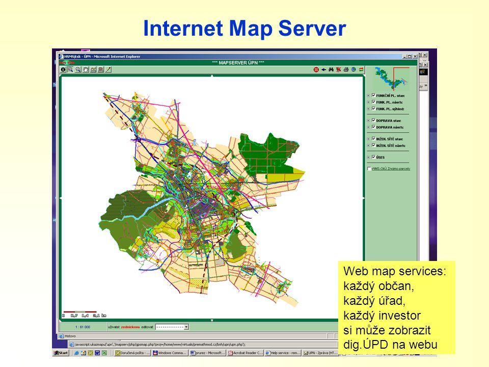 Internet Map Server Web map services: každý občan, každý úřad, každý investor si může zobrazit dig.ÚPD na webu