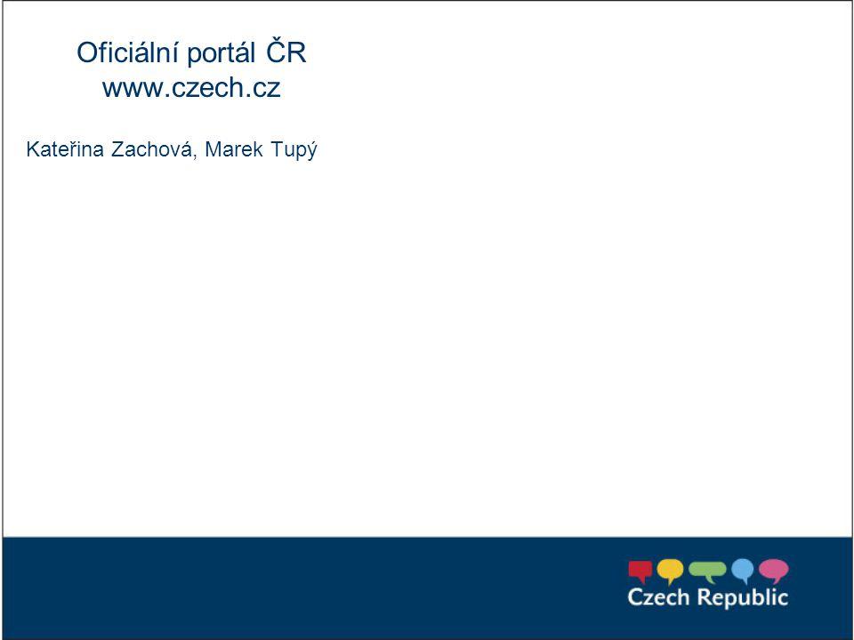 Oficiální portál ČR www.czech.cz Kateřina Zachová, Marek Tupý