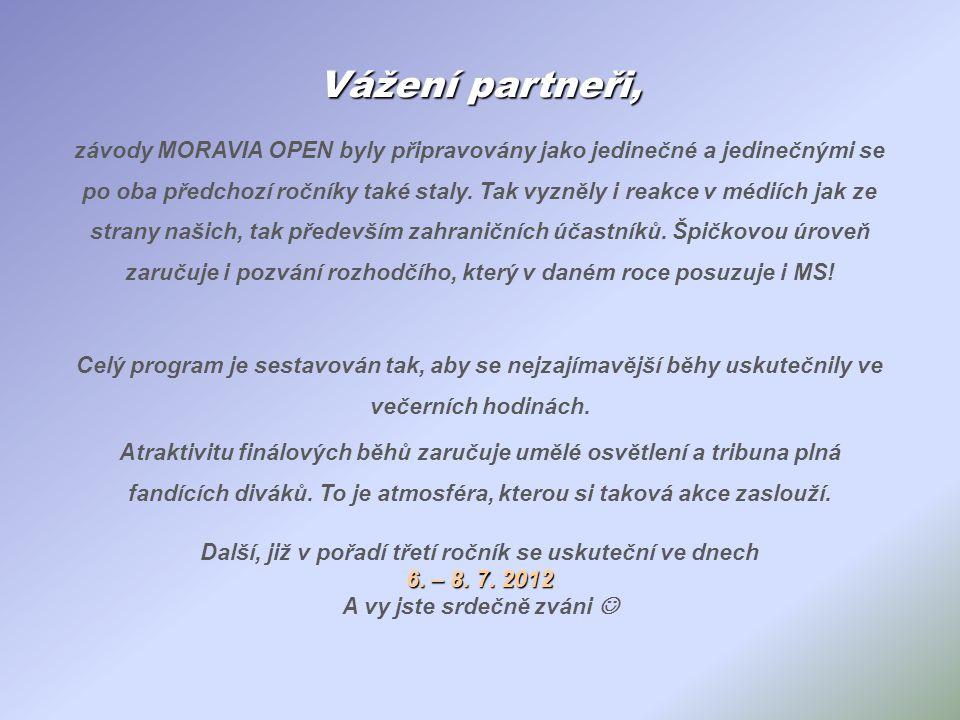 Vážení partneři, závody MORAVIA OPEN byly připravovány jako jedinečné a jedinečnými se po oba předchozí ročníky také staly. Tak vyzněly i reakce v méd