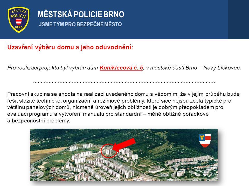 Uzavření výběru domu a jeho odůvodnění: Pro realizaci projektu byl vybrán dům Koniklecová č. 5, v městské části Brno – Nový Lískovec..................