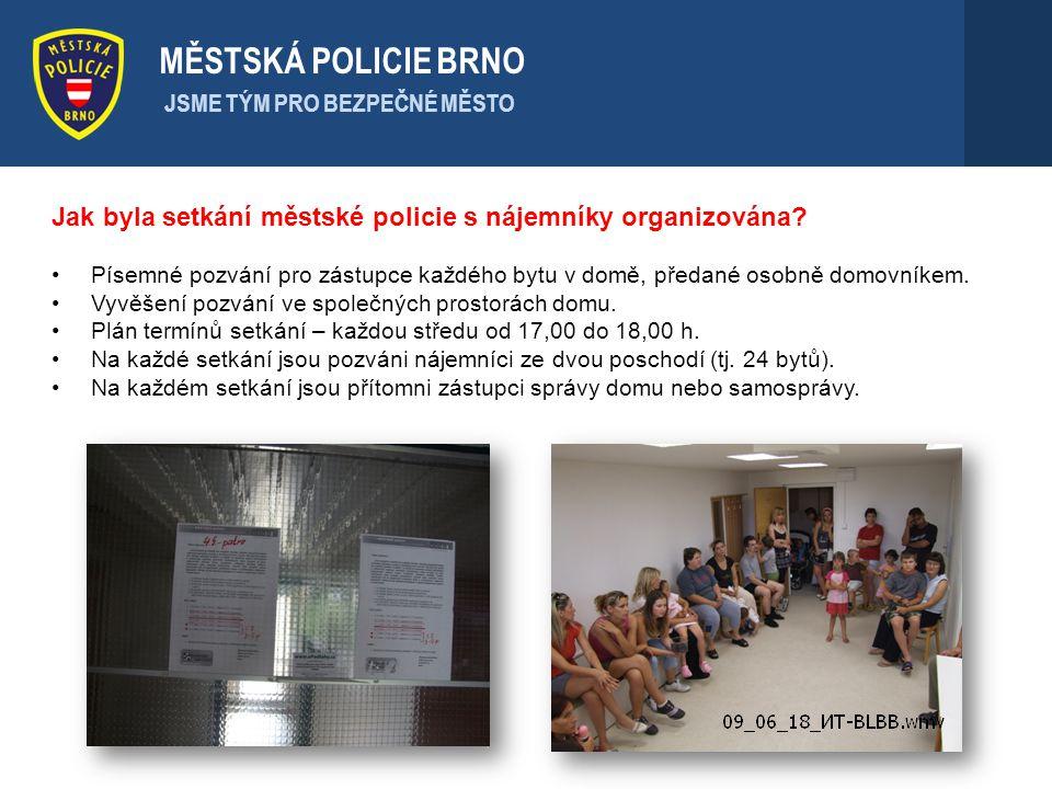 . Jak byla setkání městské policie s nájemníky organizována? Písemné pozvání pro zástupce každého bytu v domě, předané osobně domovníkem. Vyvěšení poz