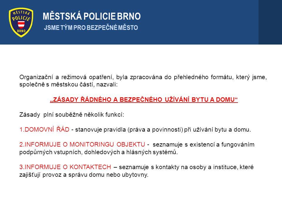 . MĚSTSKÁ POLICIE BRNO JSME TÝM PRO BEZPEČNÉ MĚSTO Organizační a režimová opatření, byla zpracována do přehledného formátu, který jsme, společně s měs