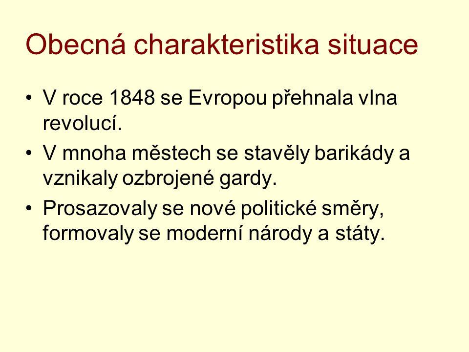 Obecná charakteristika situace V roce 1848 se Evropou přehnala vlna revolucí.