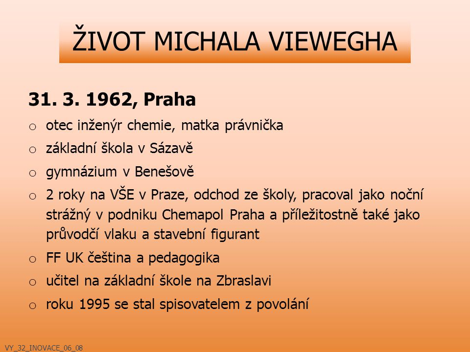 ŽIVOT MICHALA VIEWEGHA 31.3.