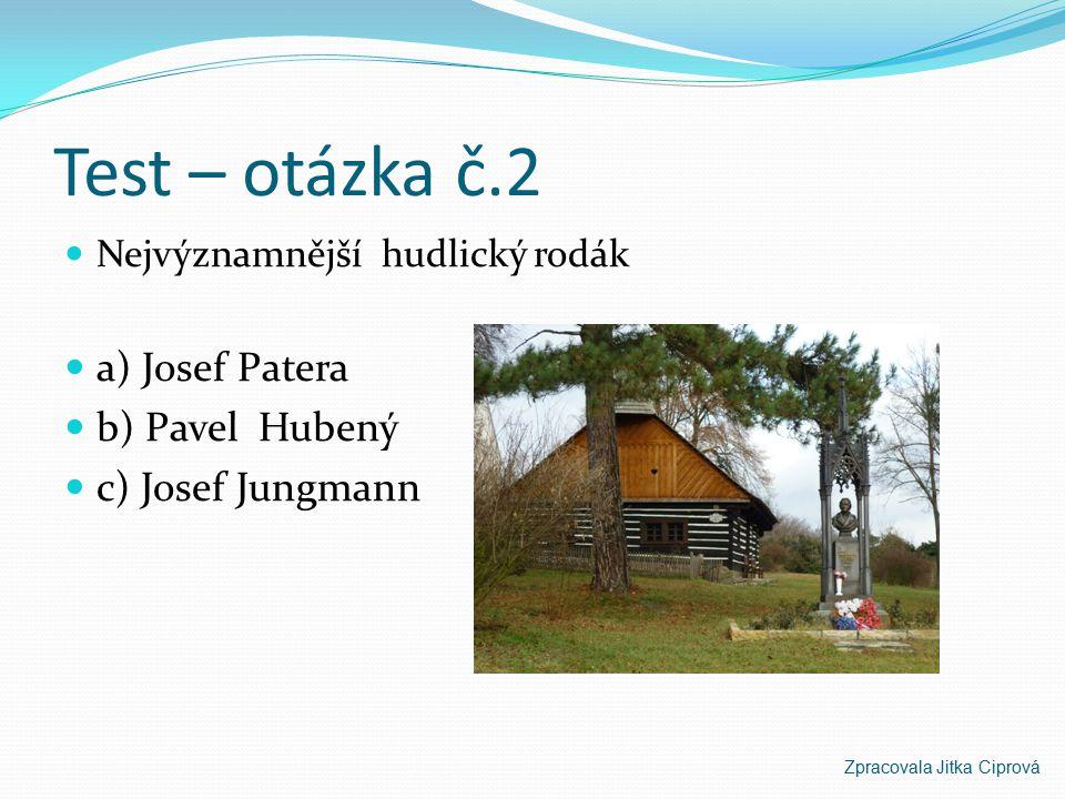 Test – otázka č.1 Výška hudlické skály a) 748 m.n.m b) 487 m.n.m. c) 888 m.n.m. Zpracovala Jitka Ciprová