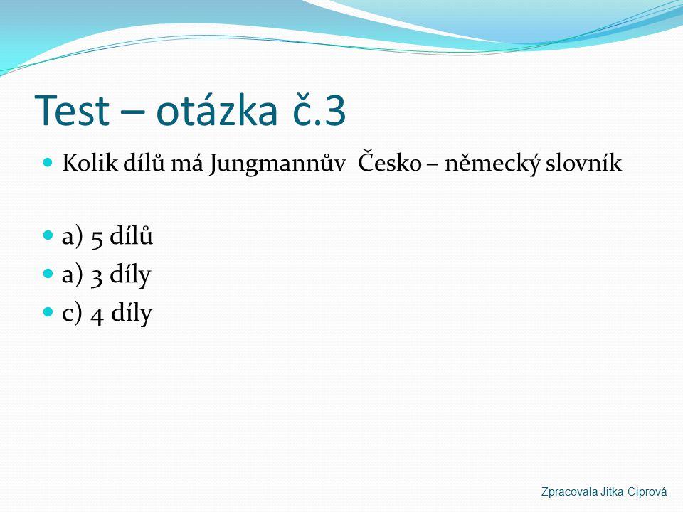 Test – otázka č.2 Nejvýznamnější hudlický rodák a) Josef Patera b) Pavel Hubený c) Josef Jungmann Zpracovala Jitka Ciprová
