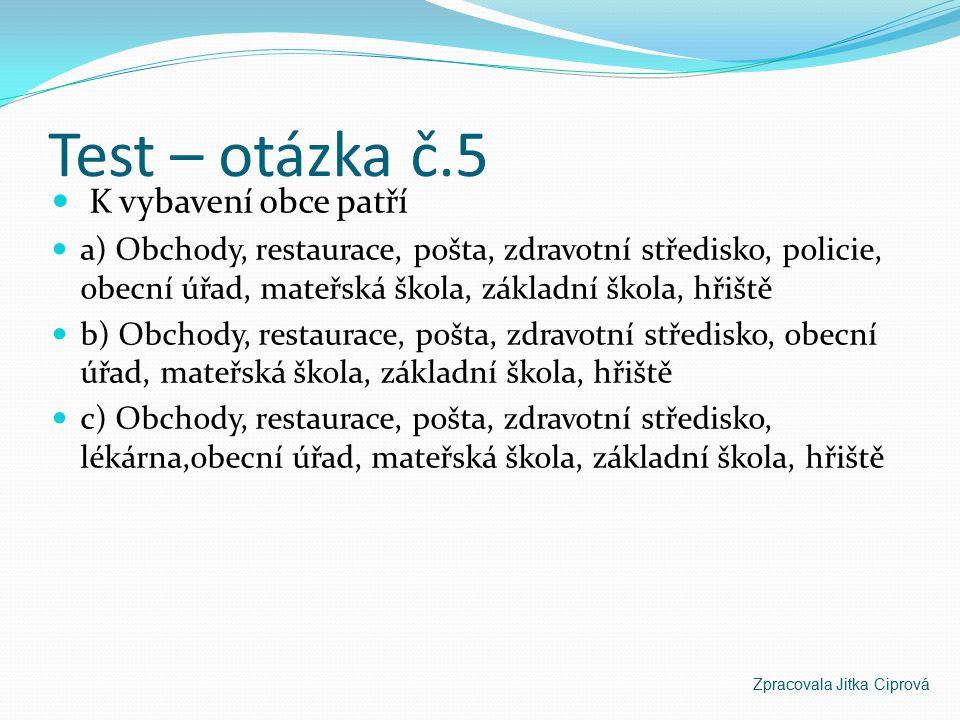 Test – otázka č.4 Hudlický kostel se jmenuje podle a) Svatého Josefa b) Svatého Jana c) Svatého Tomáše Zpracovala Jitka Ciprová