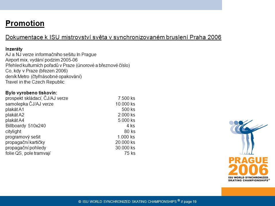 © ISU WORLD SYNCHRONIZED SKATING CHAMPIONSHIPS ® // page 19 Promotion Dokumentace k ISU mistrovství světa v synchronizovaném bruslení Praha 2006 Inzer